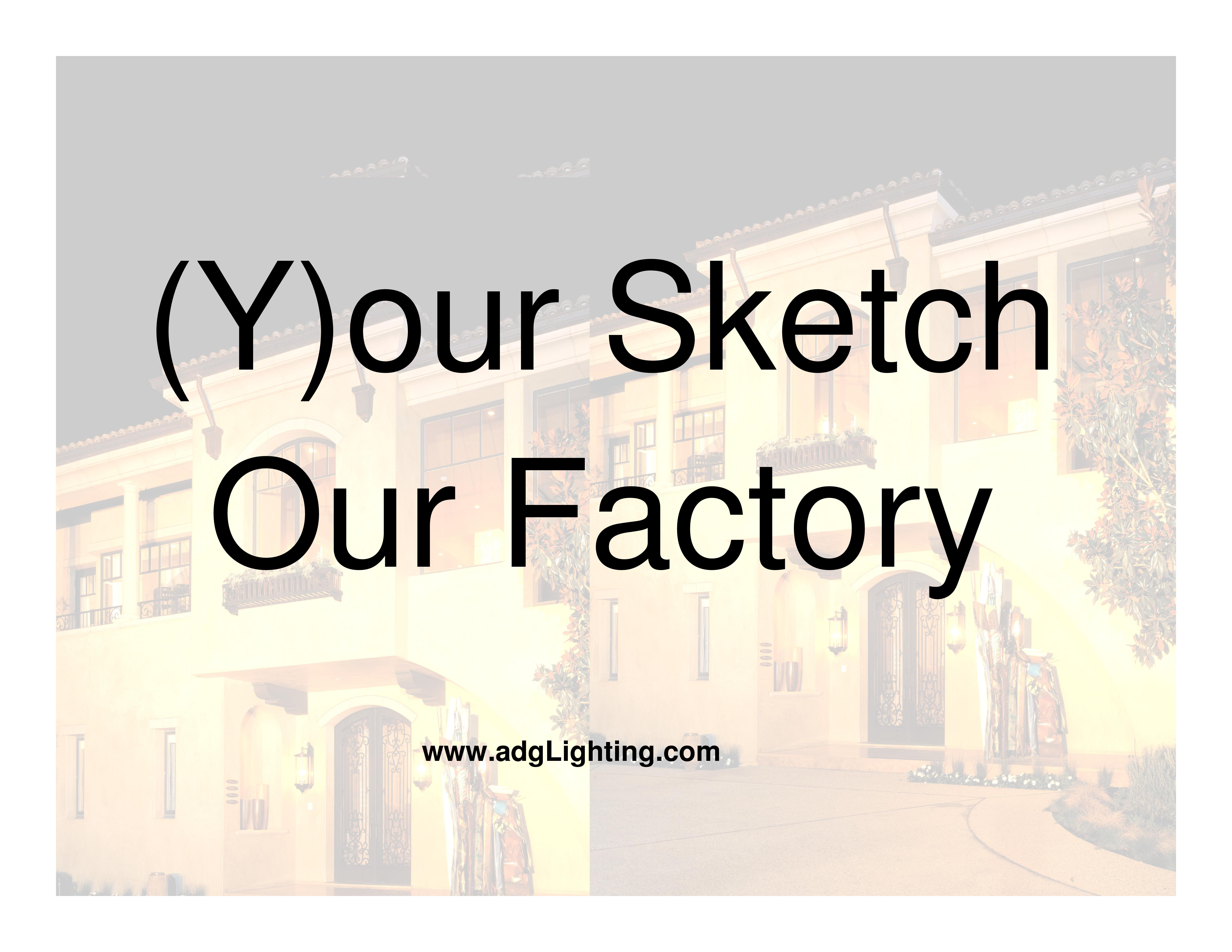 Your Sketch, Our Factory